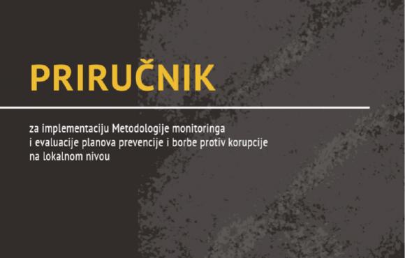 Priručnik za implementaciju Metodologije monitoringa i evaluacije planova prevencije i borbe protiv korupcije na lokalnom nivou