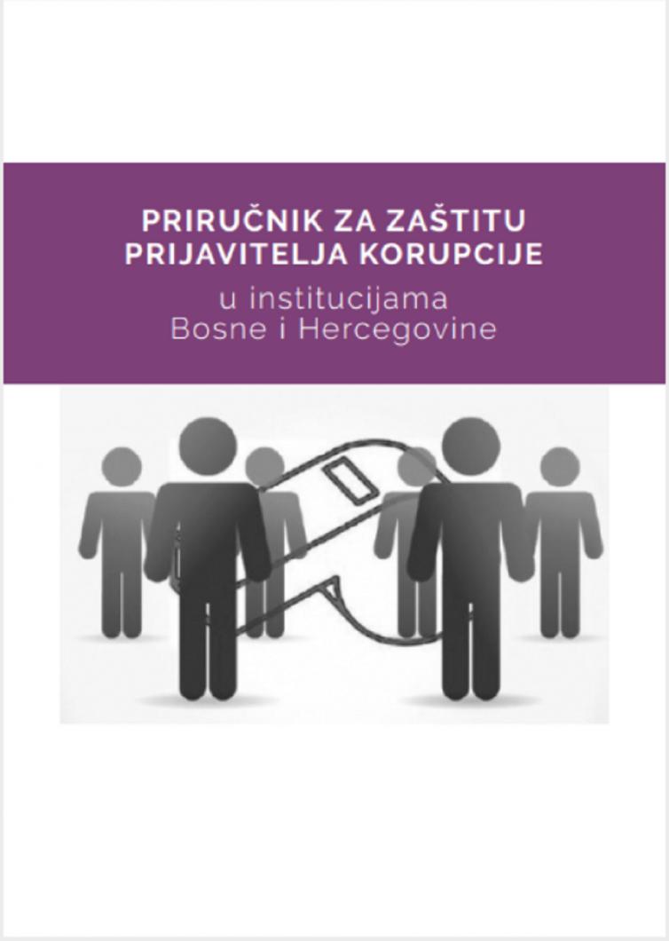 Priručnik za zaštitu prijavitelja korupcije u institucijama Bosne i Hercegovine